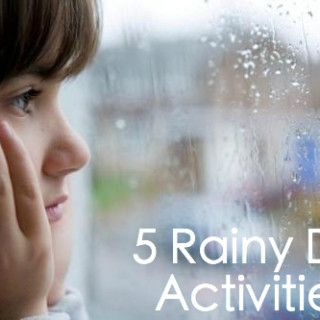 5 Rainy Day Activities for Your Kids