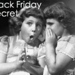 Big Black Friday Secret #BlackFridayOnline
