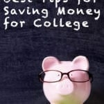 Top 10 Best Tips for Saving Money for College