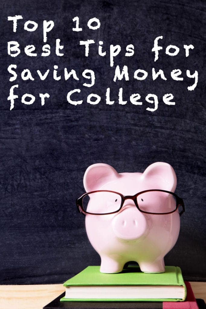 Top 10 Tips For Saving Money For College
