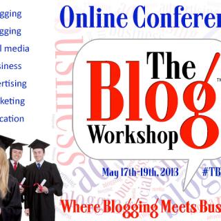 The Blog Workshop Online Conference – @TheBlogWorkshop