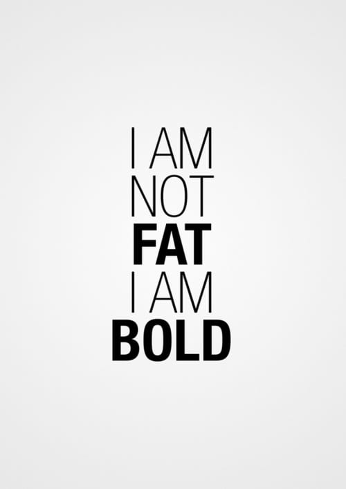 not fat bold quote