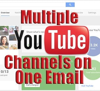 Multiple YouTube Channels on One Email