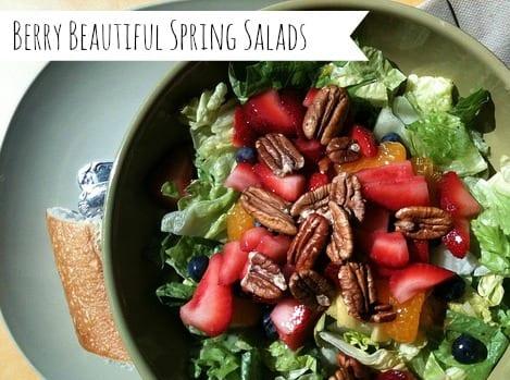 Berry Beautiful Spring Salads