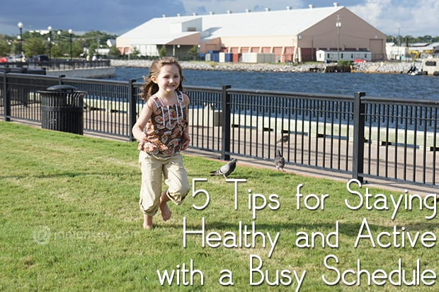 5 Tips for Staying Healthy and Active with a Busy Schedule