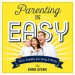 Parenting is Easy: You're Probably Just Doing It Wrong – Book Review