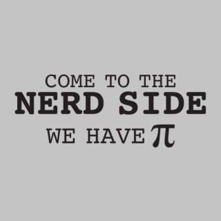 Nerds are Cool, We Have Pi