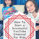 Tips on How To Start a Successful YouTube Channel For Kids