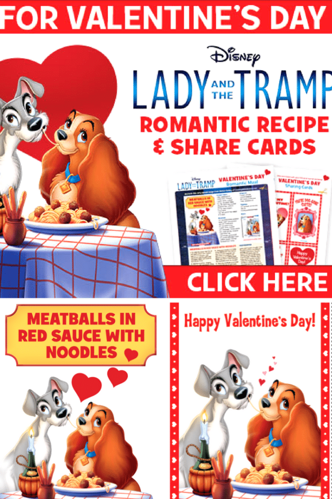 Download these free Lady and the Tramp: Valentines Printables and Recipes to make your holiday doggone adorable.  #ValentinesDay #Valentines #Printable #Recipes