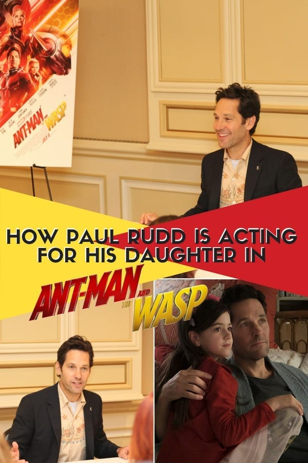 Paul Rudd Acting for His Daughter in Ant-Man and The Wasp