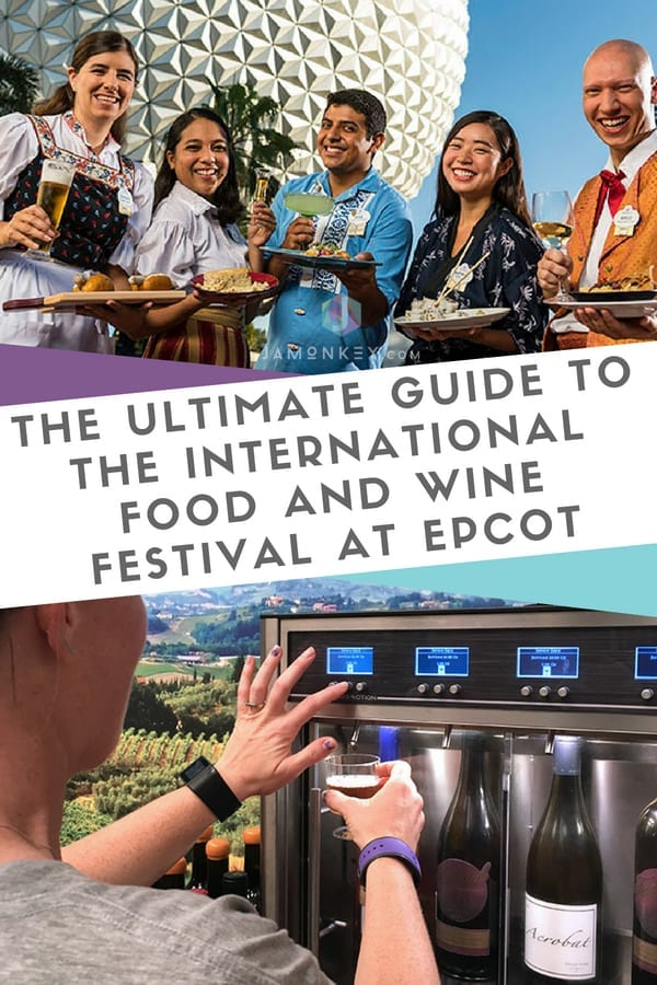 The Ultimate Guide to the International Food and Wine Festival at Epcot
