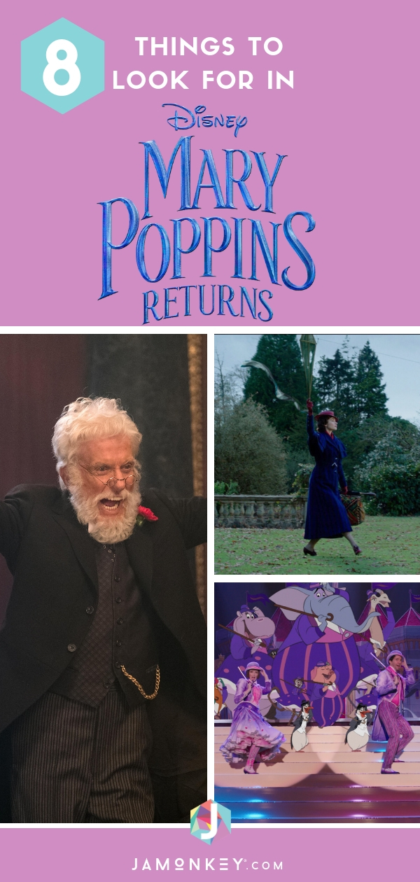 Things to Look for in Mary Poppins Returns, from easter eggs to music. - Movie Review