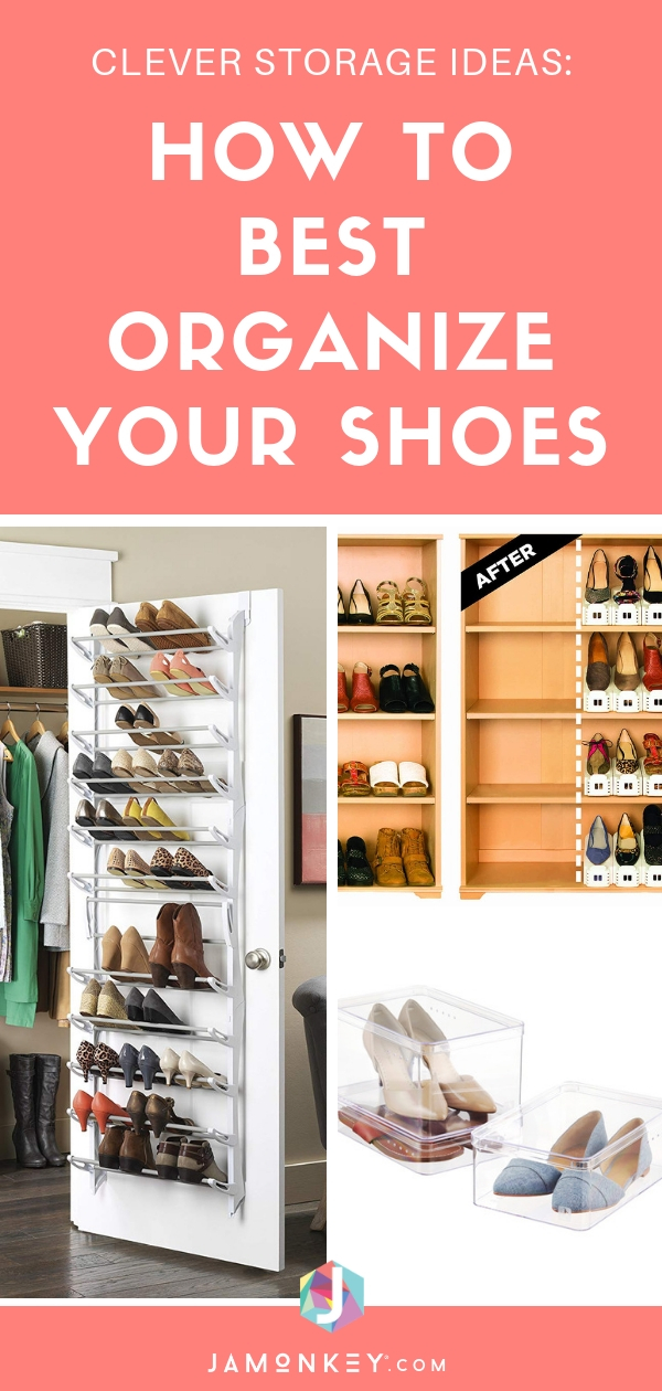 Clever Shoe Storage Ideas How To Best Organize Your Shoes Jamonkey